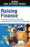 Raising Finance: A Practical Guide for Starting, Expanding & Selling Your Business - Paul Barrow