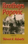 Brothers Popvic - Steven Roberts