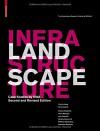 Landscape Infrastructure: Case Studies by SWA - Ying-Yu Hung, Gerdo Aquino, Charles Waldheim, Pierre Bélanger, Alexander Robinson, Julia Czerniak, Adriaan Gueze, Matthew Skjonsberg