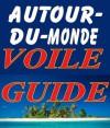Autour Du Monde Voile Guide - Alan Phillips