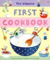 The Usborne First Cookbook (Children's Cooking) - Angela Wilkes, Rebecca Gilpin, Stephen Cartwright