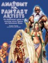 Anatomy for Fantasy Artists: An Illustrator's Guide to Creating Action Figures and Fantastical Forms - Glenn Fabry