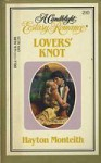 Lover's Knot (Candlelight Ecstasy Romance - 210) - Hayton Monteith