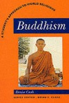 Buddhism: A Student's Approach to World Religions (A Student's Guide to World Religions) - Denise Cush