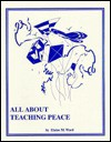 All about teaching peace - Elaine M Ward