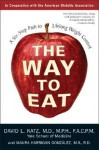 Way to Eat: A Six-Step Path to Lifelong Weight Control - Maura Gonzalez, Maura Gonzalez, Maura Harrigan Gonzalez