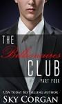 The Billionaires Club: Part Four - Sky Corgan
