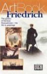 Caspar David Friedrich: German Master of the Romantic Landscape--His Life in Paintings - Caspar David Friedrich