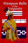 Waumpum Belts of the Iroquois - Tehanetorens