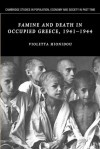 Famine and Death in Occupied Greece, 1941 1944 - Violetta Hionidou