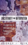 Uncertainty and Information: Foundations of Generalized Information Theory - George J. Klir
