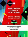 Mastering Today's Software, Database Management With Paradox 5.0 For Windows (Dryden Exact) - Edward G. Martin