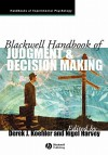 Blackwell Handbook of Judgment and Decision Making - Koehler