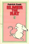 Elmer The Rat - Patrick Cook