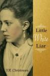 Little White Liar - V.R. Christensen