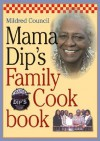 Mama Dip's Family Cookbook - Mildred Council