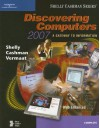 Discovering Computers 2007: A Gateway to Information, Web Enhanced--Complete - Gary B. Shelly, Thomas J. Cashman, Misty E. Vermaat