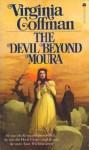The Devil Beyond Moura - Virginia Coffman