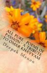 All Pure - Poems of Passion - A Tribute to Omar Khayyam - Deepak Menon