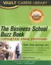Business School Buzz Book, 2006 Edition - Vault Editors