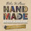 Robin Williams Handmade Design Workshop: Create Handmade Elements for Digital Design - Robin P. Williams, Carmen Sheldon