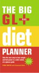 The Big GL+ Diet Planner: Take the Next Step to Lose Weight and Feel Great in a Color-Coded, At-A-Glance Guide - Fiona Hunter, Susannah Blake