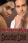 Saturday Love - Desiree Day