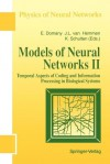 Models of Neural Networks: Temporal Aspects of Coding and Information Processing in Biological Systems - Eytan Domany, J. Leo van Hemmen, Klaus Schulten