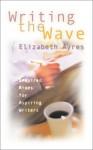 Writing the Wave - Elizabeth Ayres