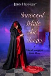 Innocent While She Sleeps (A Tale of Vampires Book 3) - John Hennessy