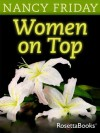 Women on Top: How Real Life Has Changed Women's Sexual Fantasies - Nancy Friday