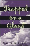 Trapped on a Cloud - Phyllis Roth Lewis
