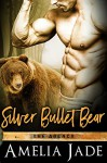 Silver Bullet Bear (Paranormal Shifter Romance (The Agency Book 3) - Amelia Jade