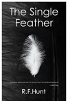 The Single Feather - Ruth F Hunt