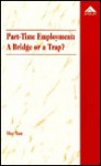 Part Time Employment: A Bridge Or A Trap? - Tam May