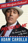 President Me Preview Edition: The America That's in My Head - Adam Carolla