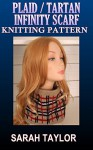 Plaid / Tartan Infinity Scarf - Knitting Pattern - Sarah Taylor