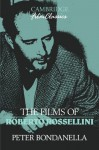 The Films of Roberto Rossellini - Peter Bondanella