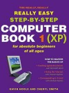 The Really Really Really Easy Step By Step Computer Book 1 (Xp) (Really Really Really Easy) - Gavin Hoole, Cheryl Smith