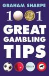 1001 Great Gambling Tips - Graham Sharpe