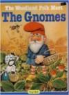 The woodland folk meet the gnomes - Tony Wolf