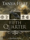 Fifth Quarter (Quarters Book 2) - Tanya Huff