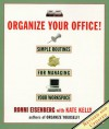 Organize Your Office: Simple Routines for Managing Your Workspace - Ronni Eisenberg, Kate Kelly