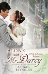 Alone with Mr. Darcy: A Pride & Prejudice Variation - Abigail Reynolds