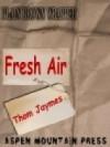 Fresh Air - Thom Jaymes