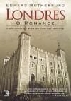 Londres, O Romance - Edward Rutherfurd, Alves Calado