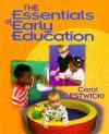 The Essentials of Early Education - Carol Gestwicki