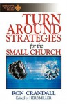 Turn-Around Strategies for the Small Church: (Effective Church Series) - Robert Crandall