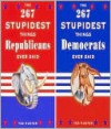 The 267 Stupidest Things Democrats/Republicans Ever Said - Ted Rueter