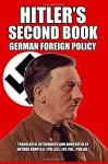 Hitler's Second Book: German Foreign Policy - Adolf Hitler, Arthur Kemp, Arthur Kemp